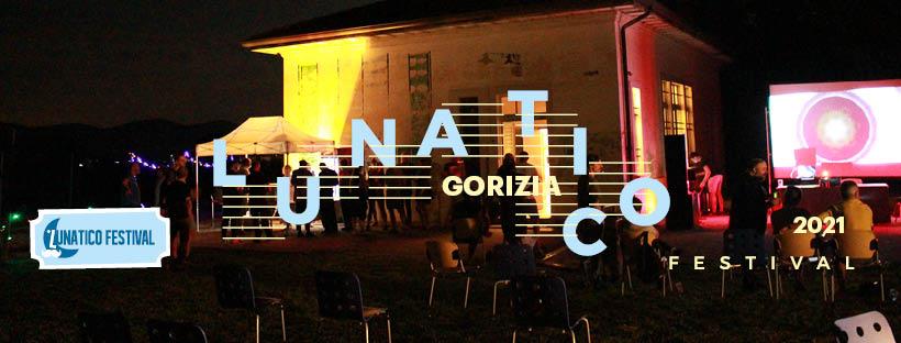 Lunatico Festival GORIZIA AGOSTO 2021